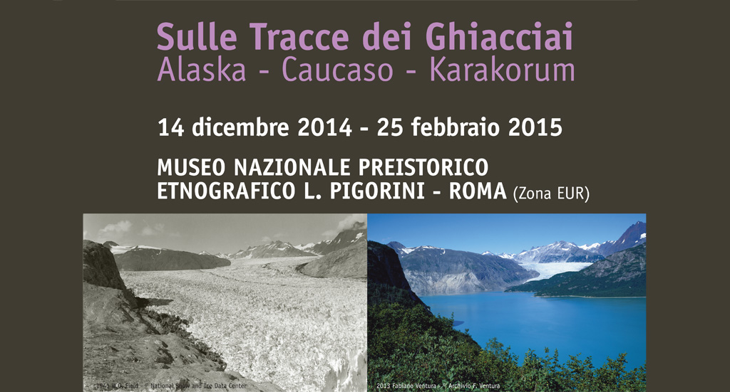 Memorandum-2014-Mostra-Sulle-Tracce-dei-Ghiacciai---Alaska-Caucaso-Karakorum---Museo-Pigorini-Roma-14dic_25feb