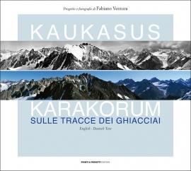Catalogo: Kaukasus Karakorum - Sulle tracce dei ghiacciai