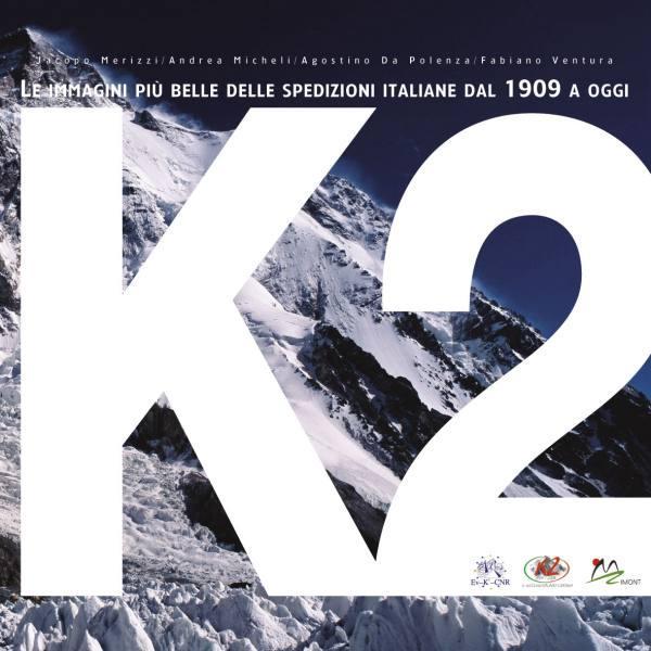 Catalogo: K2: Le immagini più belle delle spedizioni italiane dal 1909 ad oggi.